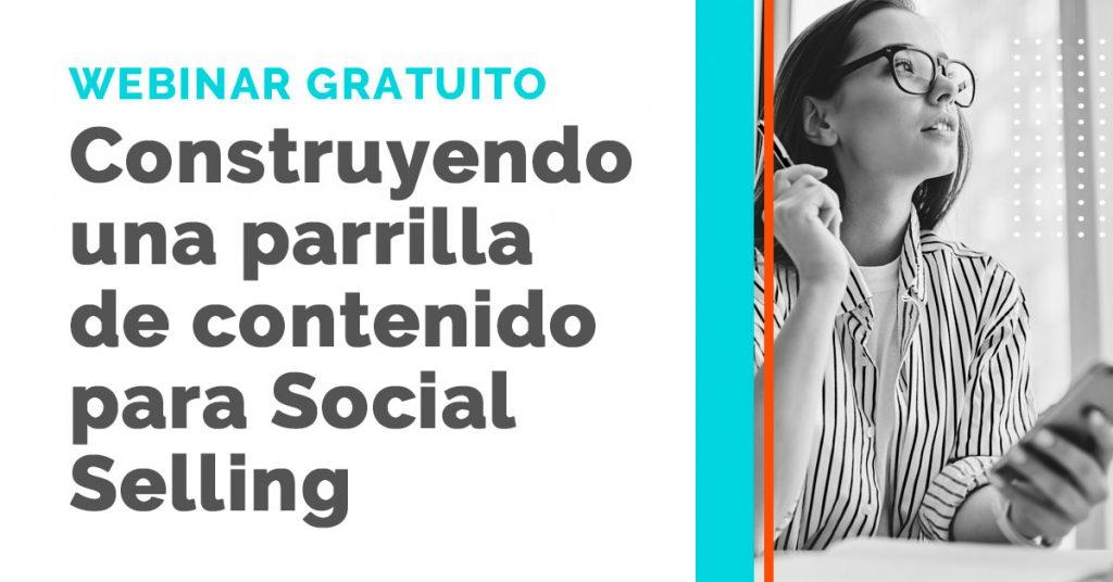 Webinar Construyendo una Parrilla de Contenidos para Social Selling
